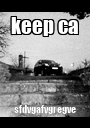 keep ca sfdvgafvgregve - Personalised Poster A1 size