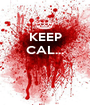 KEEP CAL...    - Personalised Poster A1 size