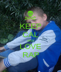 KEEP CAL AND LOVE RAP - Personalised Poster A1 size