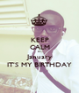 KEEP CALM 01 January IT'S MY BIRTHDAY - Personalised Poster A1 size