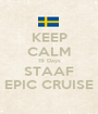 KEEP CALM 19 Days STAAF EPIC CRUISE - Personalised Poster A1 size