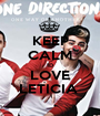 KEEP CALM 1D LOVE LETICIA  - Personalised Poster A1 size