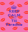 KEEP CALM 2 days Till Paradise - Personalised Poster A1 size