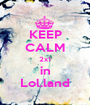 KEEP CALM 2x1 in Lol.land - Personalised Poster A1 size