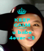 KEEP CALM <3 I Love  u babe 4ever <3 - Personalised Poster A1 size
