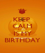 KEEP  CALM 31 OCT  IS MY BIRTHDAY - Personalised Poster A1 size