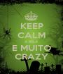 KEEP CALM A BELA E MUITO CRAZY - Personalised Poster A1 size