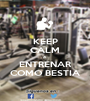 KEEP CALM A ENTRENAR COMO BESTIA - Personalised Poster A1 size