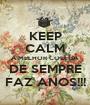 KEEP CALM A MELHOR COLEGA DE SEMPRE FAZ ANOS!!! - Personalised Poster A1 size