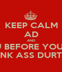KEEP CALM AD AND STFU BEFORE YOU GET YOUR PUNK ASS DURTED FAGG - Personalised Poster A1 size