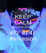 KEEP CALM @aDivasOnDeck #FF #F4F #Invasion - Personalised Poster A1 size