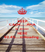 KEEP CALM......AFIA its almost  HERE 92.4%....stilloading... - Personalised Poster A1 size