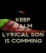 KEEP CALM ALBUM OF LYRICAL SON IS COMMING - Personalised Poster A1 size