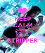 KEEP CALM ALIEANNA IS A STRIPPER - Personalised Poster A1 size