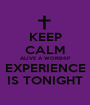 KEEP CALM ALIVE A WORSHIP EXPERIENCE IS TONIGHT - Personalised Poster A1 size