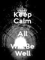 Keep Calm All Will Be Well - Personalised Poster A1 size