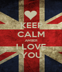 KEEP CALM AMBER I LOVE YOU - Personalised Poster A1 size
