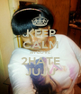 KEEP CALM an LOVE 2HATE JUJU - Personalised Poster A1 size