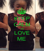 KEEP CALM AN  LOVE  ME  - Personalised Poster A1 size