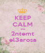 KEEP CALM ana 2ntemt el3arosa - Personalised Poster A1 size