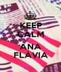 KEEP CALM  ANA FLÁVIA - Personalised Poster A1 size