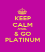 KEEP CALM ANCEL  & GO PLATINUM - Personalised Poster A1 size