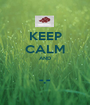 KEEP CALM AND  -.- - Personalised Poster A1 size