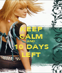 KEEP CALM AND 10 DAYS LEFT - Personalised Poster A1 size