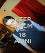 KEEP CALM AND 18 ANNI - Personalised Poster A1 size