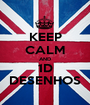 KEEP CALM AND 1D DESENHOS - Personalised Poster A1 size
