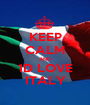 KEEP CALM AND 1D LOVE ITALY - Personalised Poster A1 size