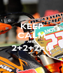 KEEP CALM AND 2+2+2=6  - Personalised Poster A1 size