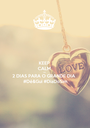 KEEP CALM AND 2 DIAS PARA O GRANDE DIA  #Dé&Gui #DiaDoSim - Personalised Poster A1 size