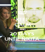 KEEP CALM AND 20 DAYS  UNTIL NIKITA  - Personalised Poster A1 size