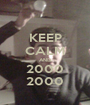 KEEP CALM AND 2000 2000 - Personalised Poster A1 size