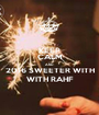 KEEP CALM AND 2016 SWEETER WITH WITH RAHF - Personalised Poster A1 size