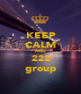 KEEP CALM AND 222 group - Personalised Poster A1 size