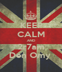 KEEP CALM AND 2r7am Den Omy  - Personalised Poster A1 size