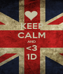 KEEP CALM AND <3 1D - Personalised Poster A1 size