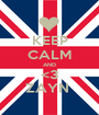KEEP CALM AND <3 ZAYN  - Personalised Poster A1 size
