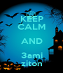 KEEP CALM AND 3ami ziton - Personalised Poster A1 size