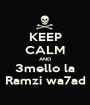 KEEP CALM AND 3mello la Ramzi wa7ad - Personalised Poster A1 size