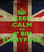 KEEP CALM AND 4º BIM EVERYFUCK - Personalised Poster A1 size