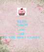 KEEP CALM AND 4B IS THE BEST CLASS - Personalised Poster A1 size