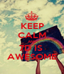 KEEP CALM AND 7D IS  AWESOME - Personalised Poster A1 size