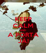 KEEP CALM AND A PORTA JÁ! - Personalised Poster A1 size