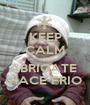 KEEP CALM AND ABRIGATE  HACE FRIO - Personalised Poster A1 size