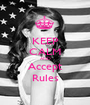 KEEP CALM AND Accept Rules - Personalised Poster A1 size