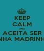 KEEP CALM AND ACEITA SER MINHA MADRINHA? - Personalised Poster A1 size