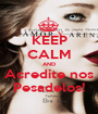 KEEP CALM AND Acredite nos Pesadelos! - Personalised Poster A1 size
